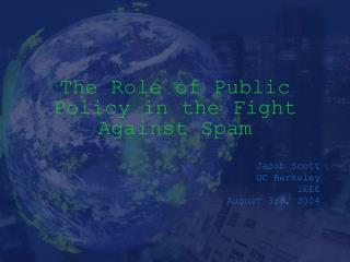 The Role of Public Policy in the Fight Against Spam
