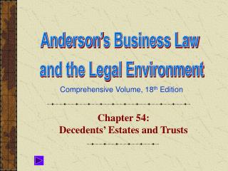 Chapter 54:  Decedents  Estates and Trusts