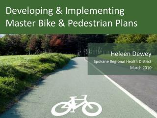 Developing  Implementing Master Bike  Pedestrian Plans