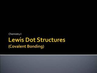 Lewis Dot Structures Covalent Bonding