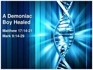 A Demoniac Boy Healed