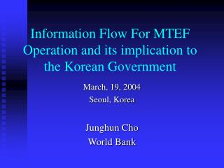 Information Flow For MTEF Operation and its implication to the Korean Government