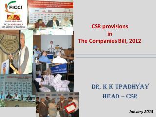 Dr. K K Upadhyay  Head   CSR