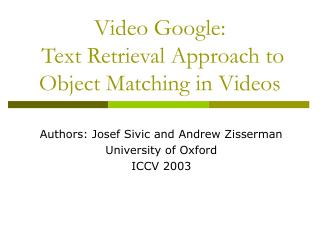Video Google:   Text Retrieval Approach to Object Matching in Videos