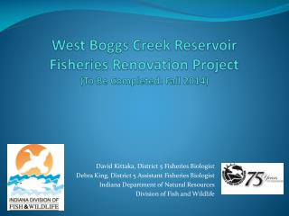 West Boggs Creek Reservoir Fisheries Renovation Project To Be Completed: Fall 2014