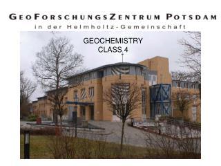 GEOCHEMISTRY CLASS 4
