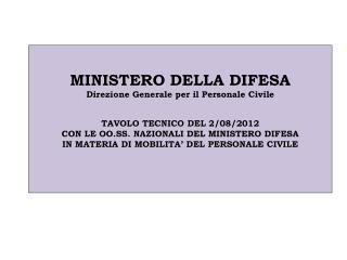 MINISTERO DELLA DIFESA Direzione Generale per il Personale Civile   TAVOLO TECNICO DEL 2