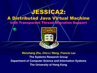 JESSICA2:  A Distributed Java Virtual Machine  with Transparent Thread Migration Support