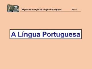 A L ngua Portuguesa