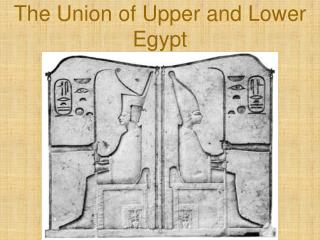 The Union of Upper and Lower Egypt