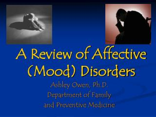 A Review of Affective Mood Disorders