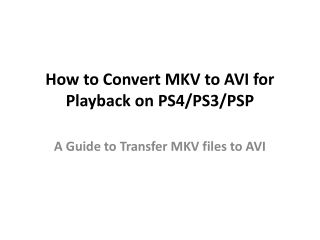 How to Convert MKV to AVI for Playback on PS4/PS3/PSP