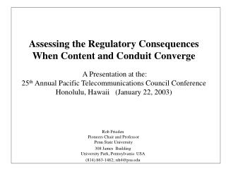 Assessing the Regulatory Consequences When Content and Conduit Converge    A Presentation at the: 25th Annual Pacific Te