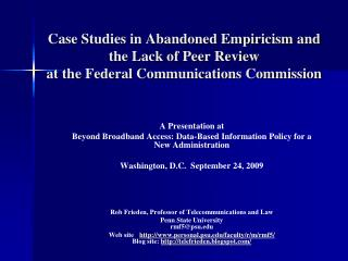 Case Studies in Abandoned Empiricism and the Lack of Peer Review  at the Federal Communications Commission