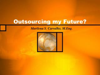 Outsourcing my Future