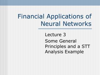 Financial Applications of Neural Networks