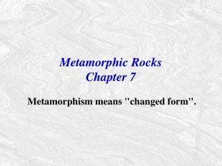 Metamorphic Rocks Chapter 7