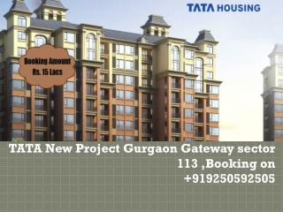 TATA New Project Gurgaon Gateway sector 113 ,Booking on +919