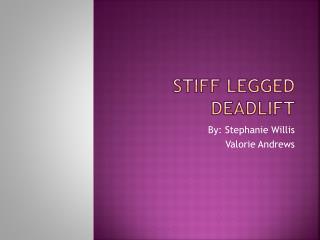 Stiff legged Deadlift