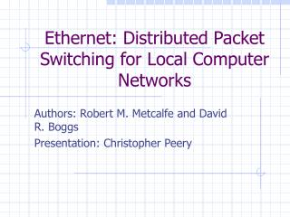Ethernet: Distributed Packet Switching for Local Computer Networks