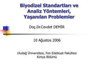 Biyodizel Standartlari ve  Analiz Y ntemleri, Yasanilan Problemler