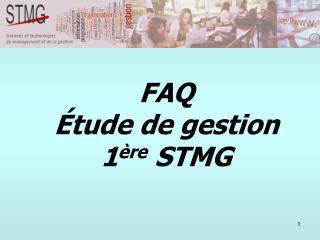 FAQ  tude de gestion 1 re STMG