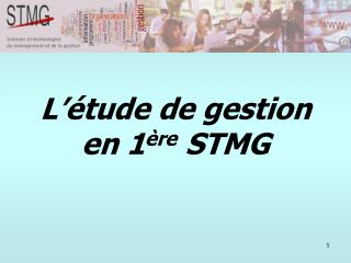 L  tude de gestion en 1 re STMG