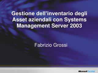 Gestione dell inventario degli Asset aziendali con Systems Management Server 2003