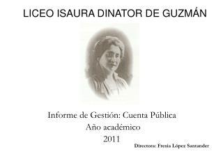 LICEO ISAURA DINATOR DE GUZM N