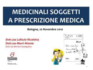 MEDICINALI SOGGETTI  A PRESCRIZIONE MEDICA