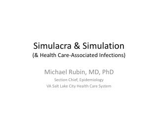 Simulacra  Simulation  Health Care-Associated Infections