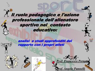 Il ruolo pedagogico e lazione professionale dell allenatore sportivo nel  contesto educativo: