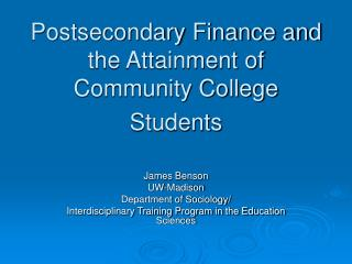 Postsecondary Finance and the Attainment of Community College Students