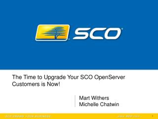 The Time to Upgrade Your SCO OpenServer Customers is Now