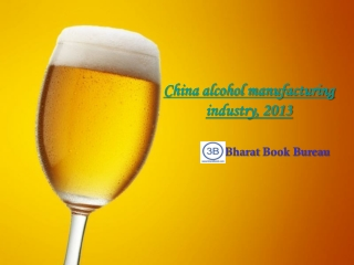 China alcohol manufacturing industry, 2013