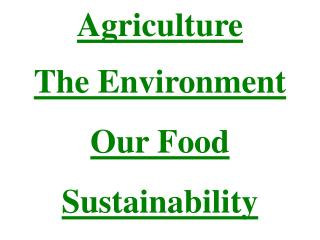 Agriculture  The Environment Our Food Sustainability