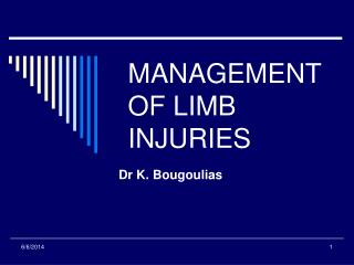 MANAGEMENT OF LIMB INJURIES
