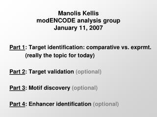 Manolis Kellis modENCODE analysis group January 11, 2007