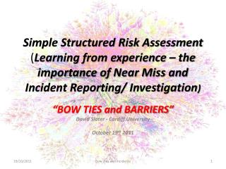 Simple Structured Risk Assessment Learning from experience   the importance of Near Miss and Incident Reporting