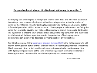 For your bankruptcy issues hire Bankruptcy Attorney Jacksonv