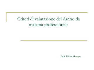 Criteri di valutazione del danno da malattia professionale