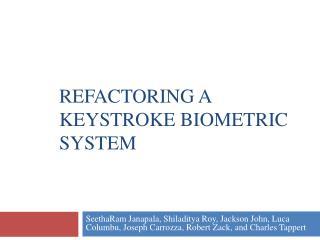 Refactoring a Keystroke Biometric System