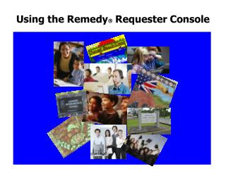 Using the Remedy Requester Console