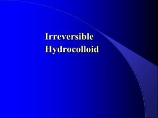 Irreversible  Hydrocolloid