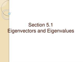 Section 5.1 Eigenvectors and Eigenvalues