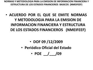 NORMAS Y METODOLOGIA PARA LA EMISION DE INFORMACION FINANCIERA Y ESTRUCTURA DE LOS ESTADOS FINANCIEROS  BASICOS  NMEIFEE