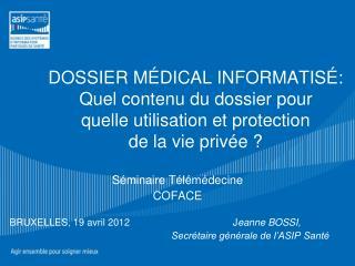 DOSSIER M DICAL INFORMATIS : Quel contenu du dossier pour quelle utilisation et protection de la vie priv e