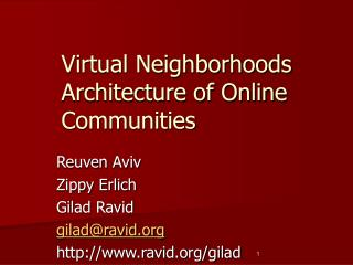 Virtual Neighborhoods Architecture of Online Communities