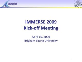IMMERSE 2009 Kick-off Meeting