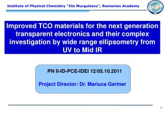 Improved TCO materials for the next generation transparent electronics and their complex investigation by wide range ell